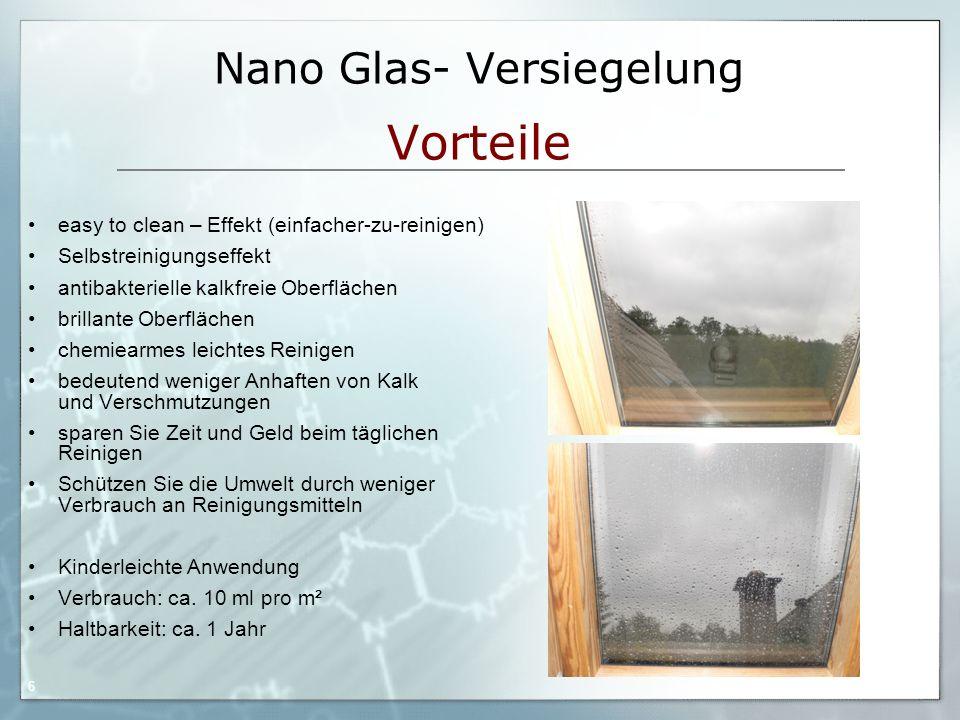 05.09.06 by Frank Matvos /2006 6 Nano Glas- Versiegelung Vorteile easy to clean – Effekt (einfacher-zu-reinigen) Selbstreinigungseffekt antibakteriell