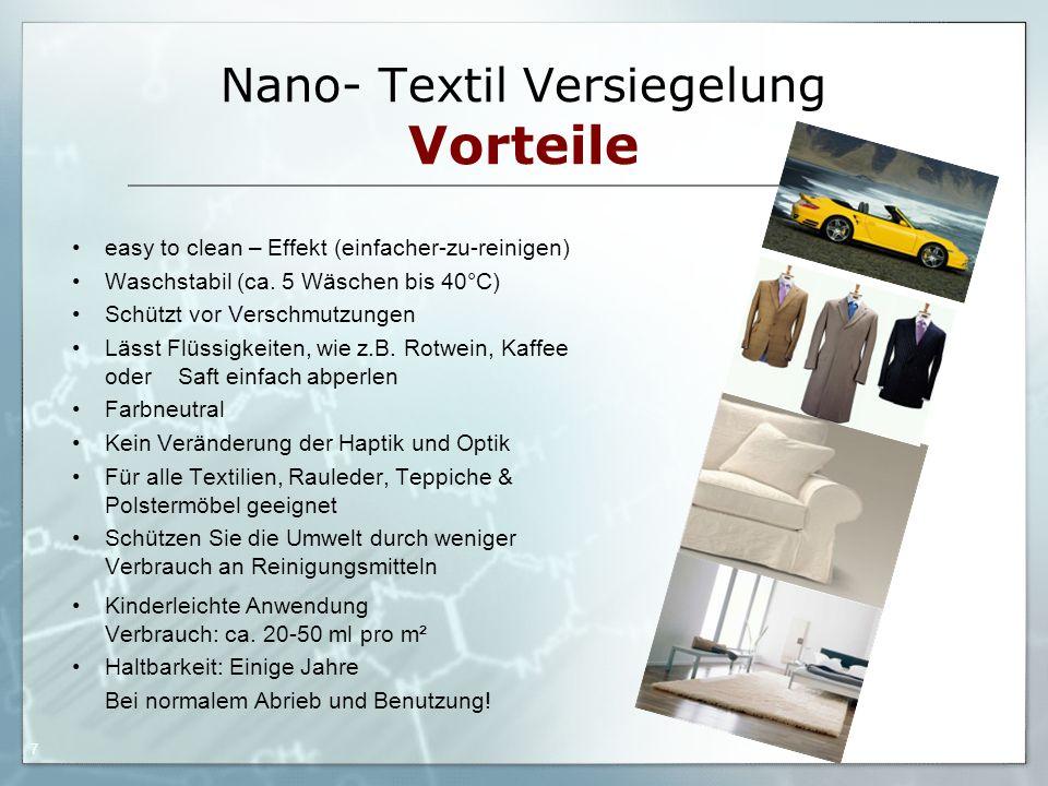 05.09.06 by Frank Matvos /2006 7 Nano- Textil Versiegelung Vorteile easy to clean – Effekt (einfacher-zu-reinigen) Waschstabil (ca. 5 Wäschen bis 40°C