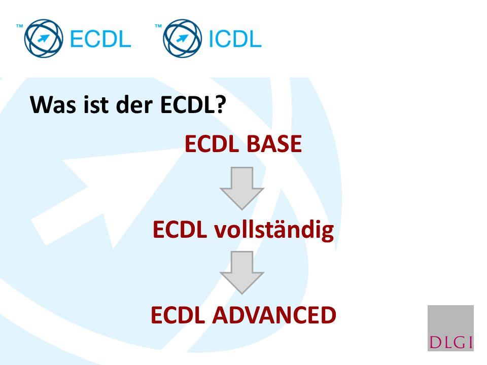 Was ist der ECDL? ECDL BASE ECDL vollständig ECDL ADVANCED