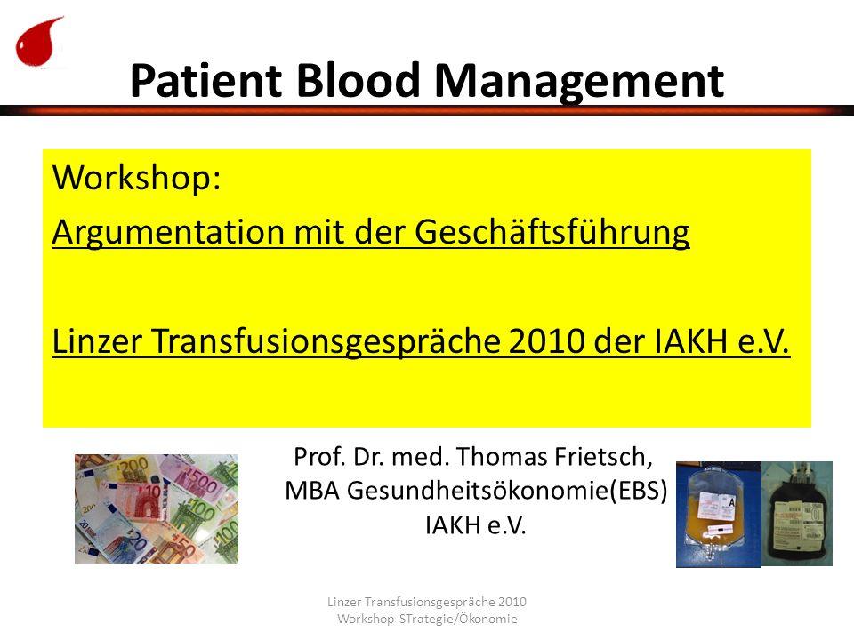 Linzer Transfusionsgespräche 2010 Workshop STrategie/Ökonomie Agenda 1.Kosteneinsparungen für das Krankenhaus durch Einsparung der echten Voll-Kosten für Fremdblut 2.Kostenberechnung für – Erythropoetin-Epo – Maschinelle Autotransfusion - MAT – EBS- Eigenblutspende – weitere alternative Strategien 3.Instrument- Modellvorstellung