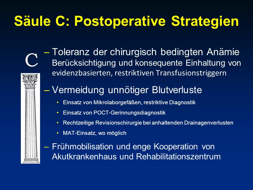 Säule C: Postoperative Strategien –Toleranz der chirurgisch bedingten Anämie Berücksichtigung und konsequente Einhaltung von evidenzbasierten, restrik