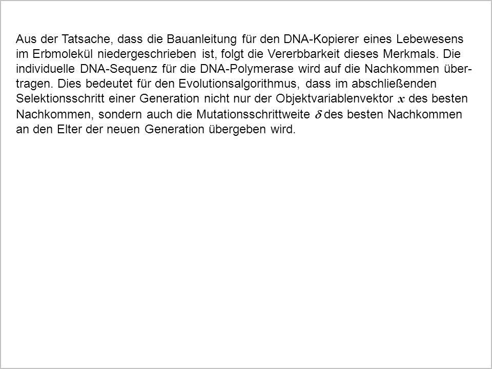 Aus der Tatsache, dass die Bauanleitung für den DNA-Kopierer eines Lebewesens im Erbmolekül niedergeschrieben ist, folgt die Vererbbarkeit dieses Merk