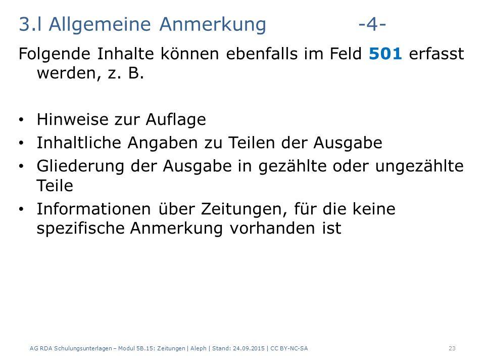 3.l Allgemeine Anmerkung-4- Folgende Inhalte können ebenfalls im Feld 501 erfasst werden, z.