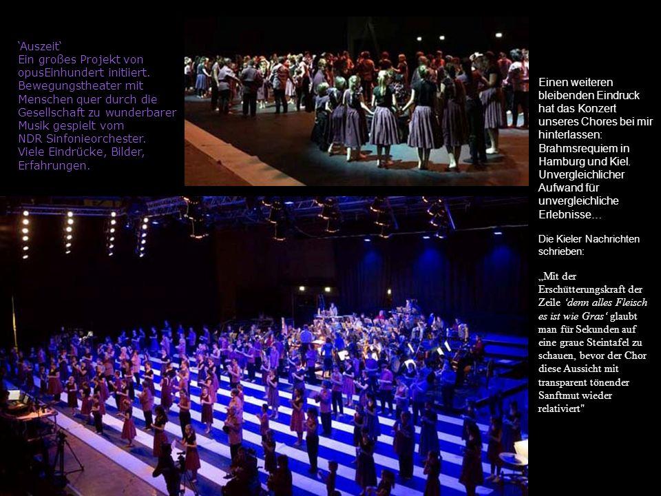'Auszeit' Ein großes Projekt von opusEinhundert initiiert. Bewegungstheater mit Menschen quer durch die Gesellschaft zu wunderbarer Musik gespielt vom