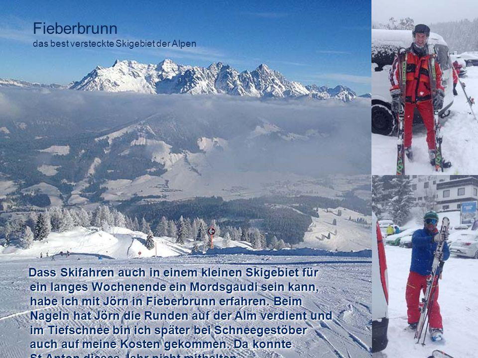 Dass Skifahren auch in einem kleinen Skigebiet für ein langes Wochenende ein Mordsgaudi sein kann, habe ich mit Jörn in Fieberbrunn erfahren. Beim Nag