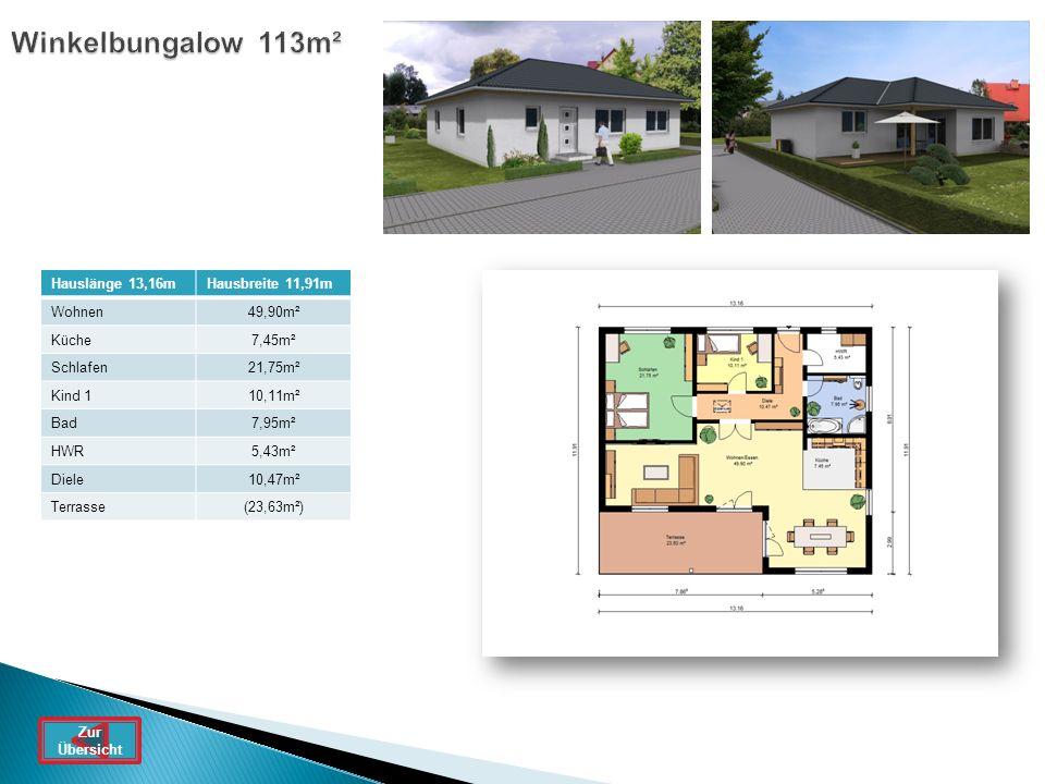 Winkelbungalow 113m² Hauslänge 13,16mHausbreite 11,91m Wohnen49,90m² Küche7,45m² Schlafen21,75m² Kind 110,11m² Bad7,95m² HWR5,43m² Diele10,47m² Terras