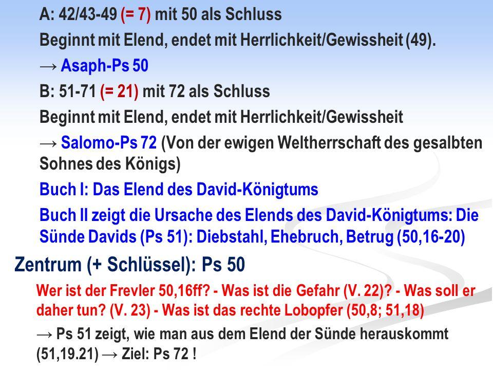 A: 42/43-49 (= 7) mit 50 als Schluss Beginnt mit Elend, endet mit Herrlichkeit/Gewissheit (49).