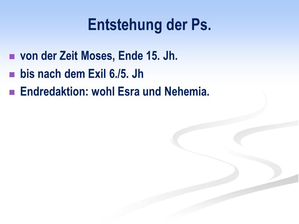 Entstehung der Ps. von der Zeit Moses, Ende 15. Jh.