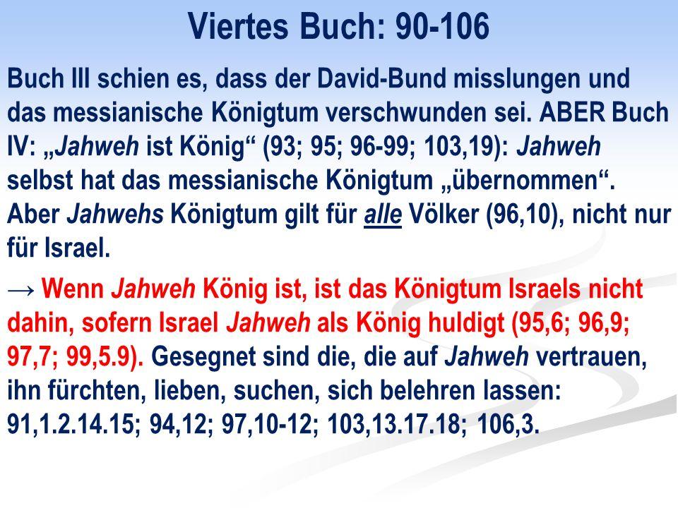 Viertes Buch: 90-106 Buch III schien es, dass der David-Bund misslungen und das messianische Königtum verschwunden sei.