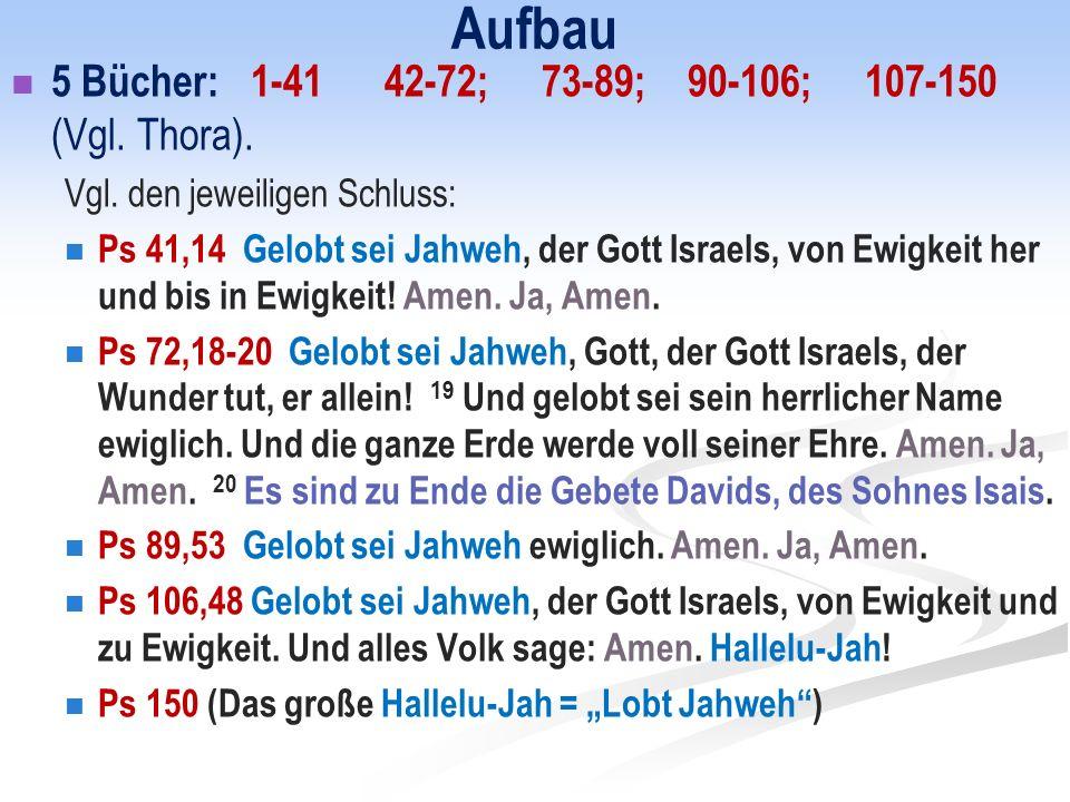 Aufbau 5 Bücher: 1-41 42-72; 73-89; 90-106; 107-150 (Vgl.