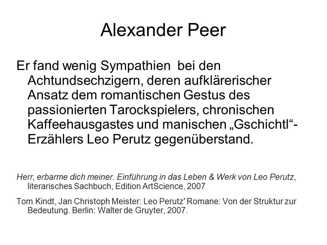 Alexander Peer Er fand wenig Sympathien bei den Achtundsechzigern, deren aufklärerischer Ansatz dem romantischen Gestus des passionierten Tarockspiele