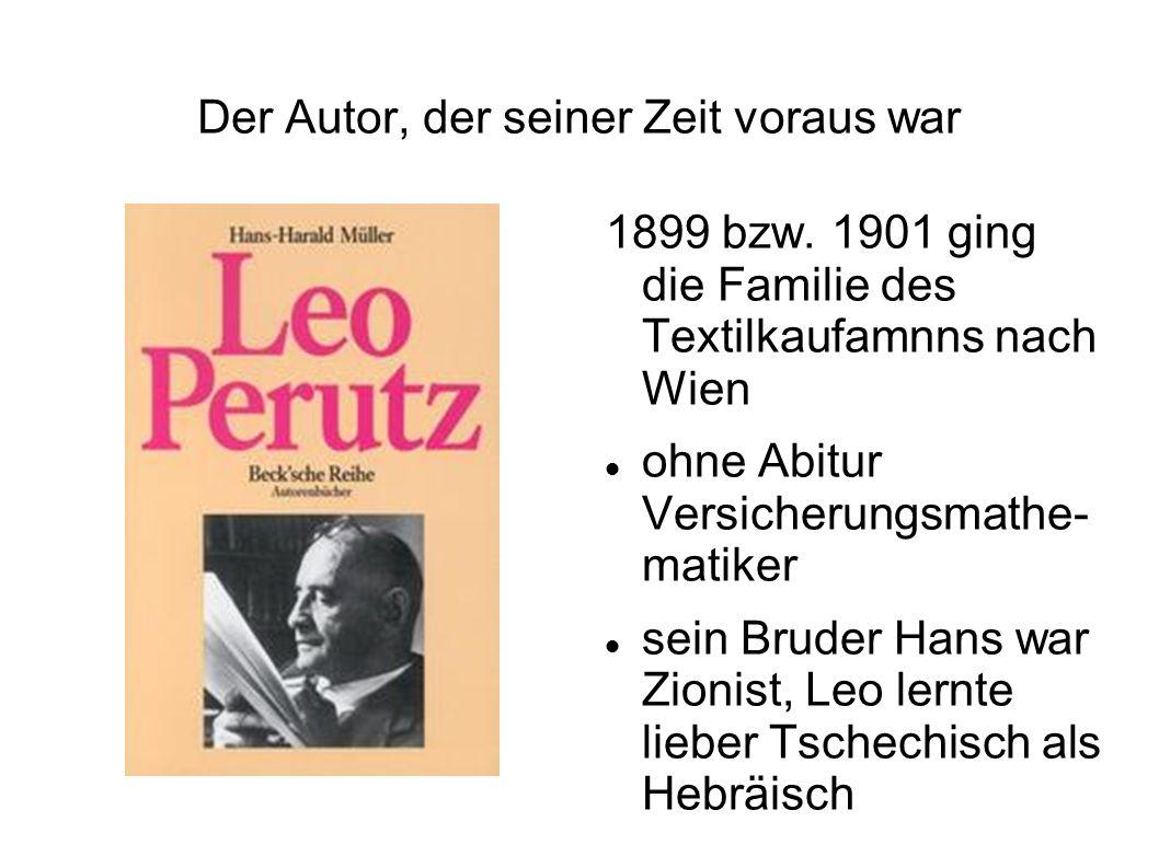 Der Autor, der seiner Zeit voraus war 1899 bzw. 1901 ging die Familie des Textilkaufamnns nach Wien ohne Abitur Versicherungsmathe- matiker sein Brude