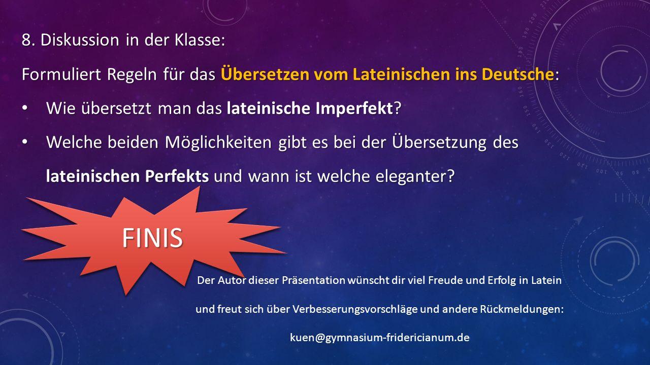 8. Diskussion in der Klasse: Formuliert Regeln für das Übersetzen vom Lateinischen ins Deutsche: Wie übersetzt man das lateinische Imperfekt? Welche b