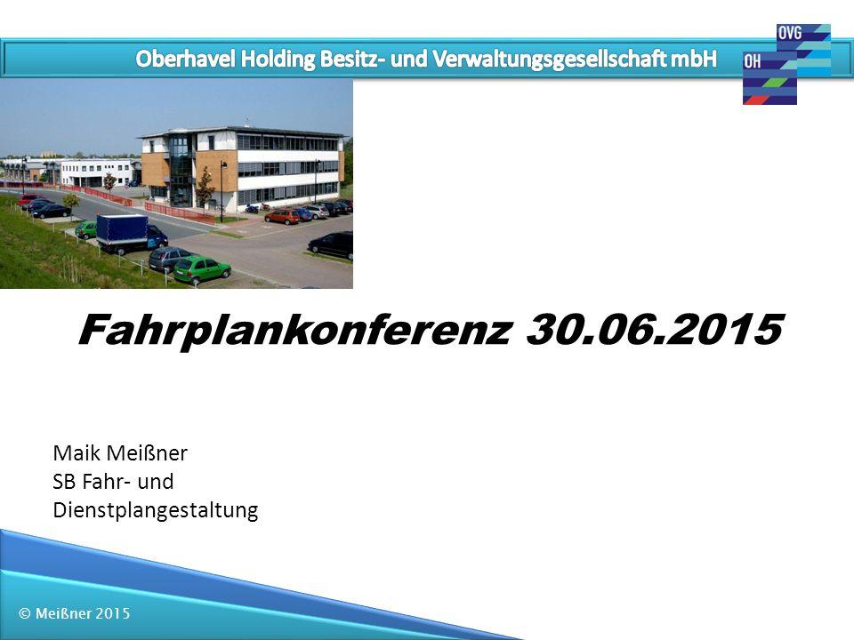Maik Meißner SB Fahr- und Dienstplangestaltung Fahrplankonferenz 30.06.2015 © Meißner 2015