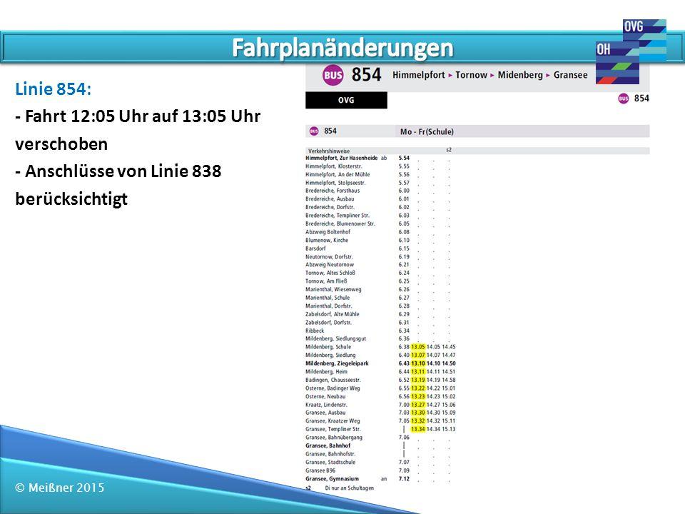 © Meißner 2015 Linie 854: - Fahrt 12:05 Uhr auf 13:05 Uhr verschoben - Anschlüsse von Linie 838 berücksichtigt
