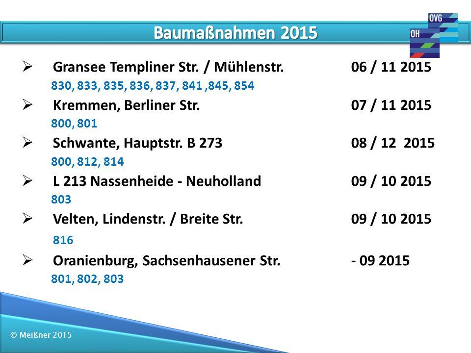© Meißner 2015 Linie 810: -Fahrten werden wie bisher Angeboten - Fahrplankonzept hat sich bewährt (5 GL im Einsatz) - In den Sommerferien Umbau Haltestellenbereich Mühlenbeck, Schule