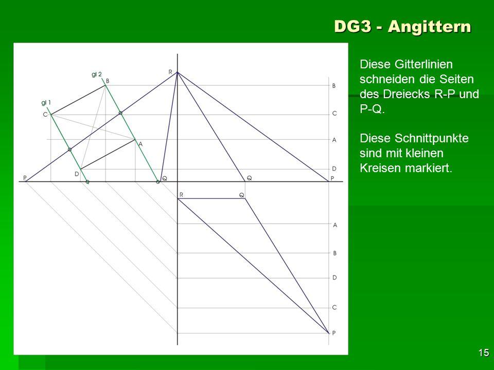 F 15 DG3 - Angittern 45 Diese Gitterlinien schneiden die Seiten des Dreiecks R-P und P-Q. Diese Schnittpunkte sind mit kleinen Kreisen markiert.
