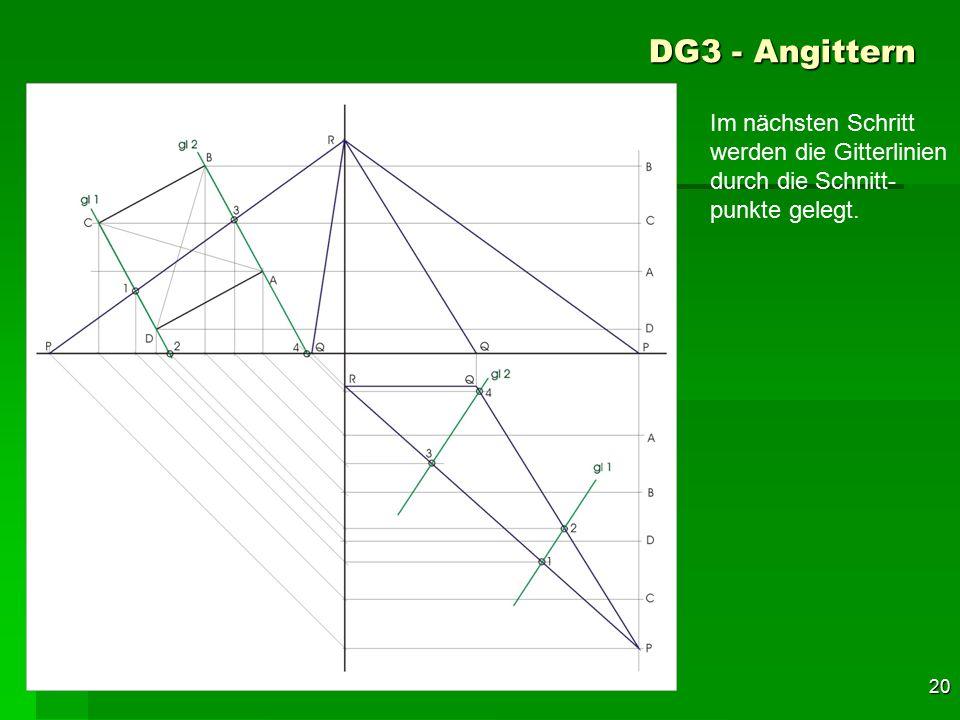 F 20 DG3 - Angittern 50 Im nächsten Schritt werden die Gitterlinien durch die Schnitt- punkte gelegt.