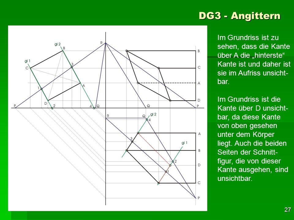 """F 27 DG3 - Angittern 57 Im Grundriss ist zu sehen, dass die Kante über A die """"hinterste"""" Kante ist und daher ist sie im Aufriss unsicht- bar. Im Grund"""
