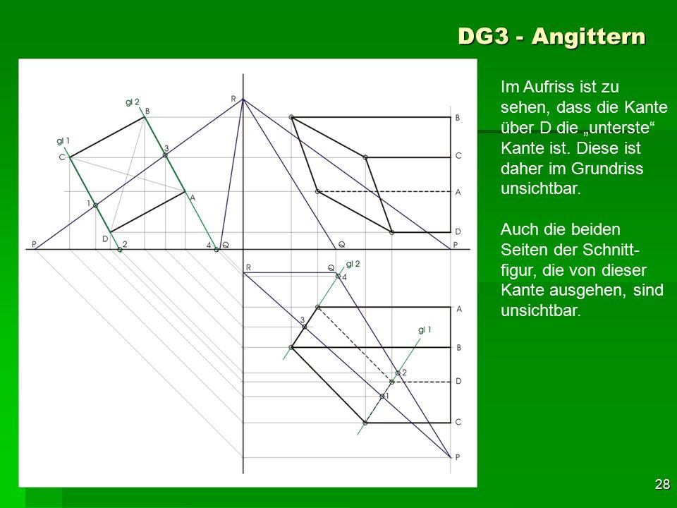 """F 28 DG3 - Angittern 58 Im Aufriss ist zu sehen, dass die Kante über D die """"unterste"""" Kante ist. Diese ist daher im Grundriss unsichtbar. Auch die bei"""