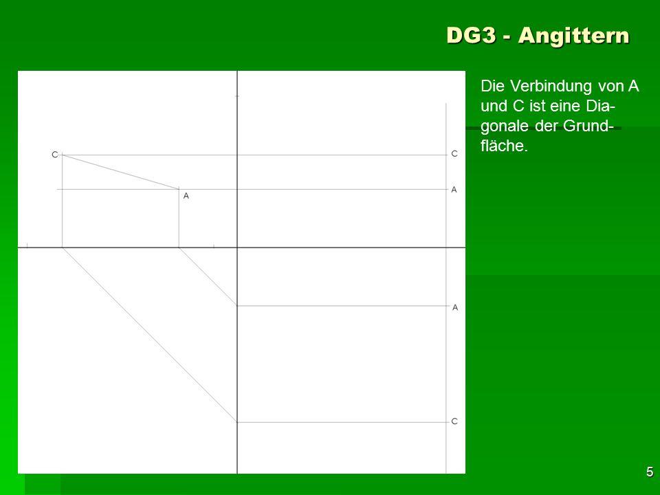 F 5 DG3 - Angittern 35 Die Verbindung von A und C ist eine Dia- gonale der Grund- fläche.
