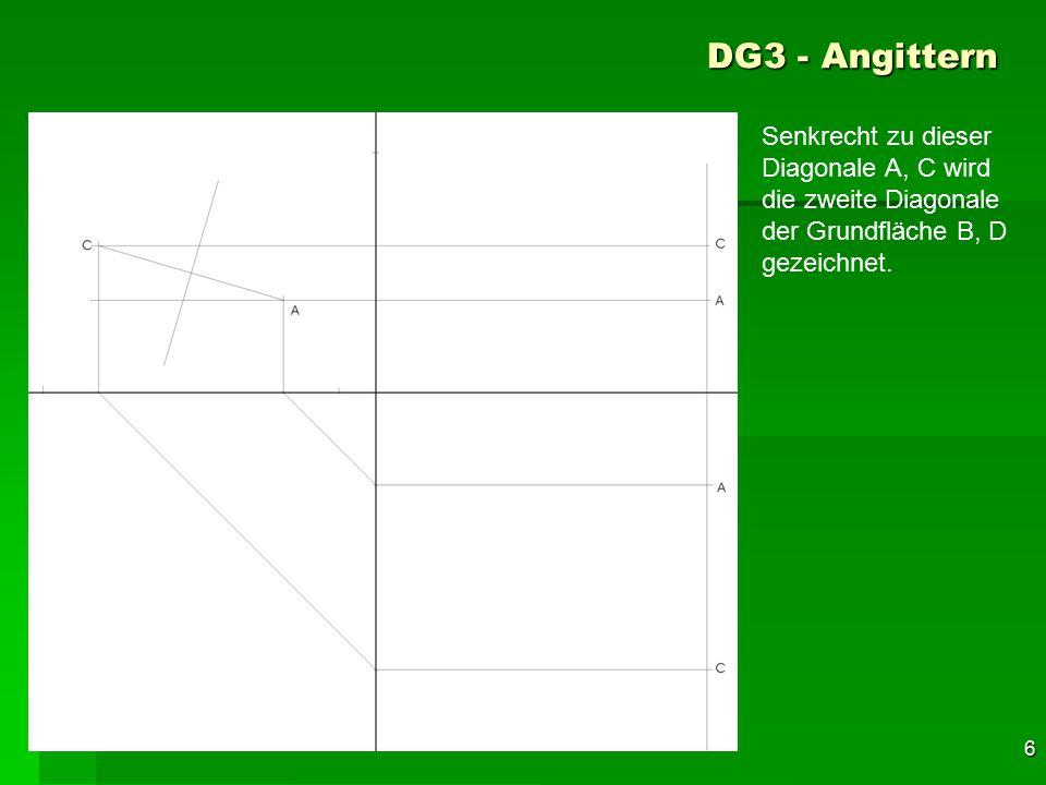 F 6 DG3 - Angittern 36 Senkrecht zu dieser Diagonale A, C wird die zweite Diagonale der Grundfläche B, D gezeichnet.