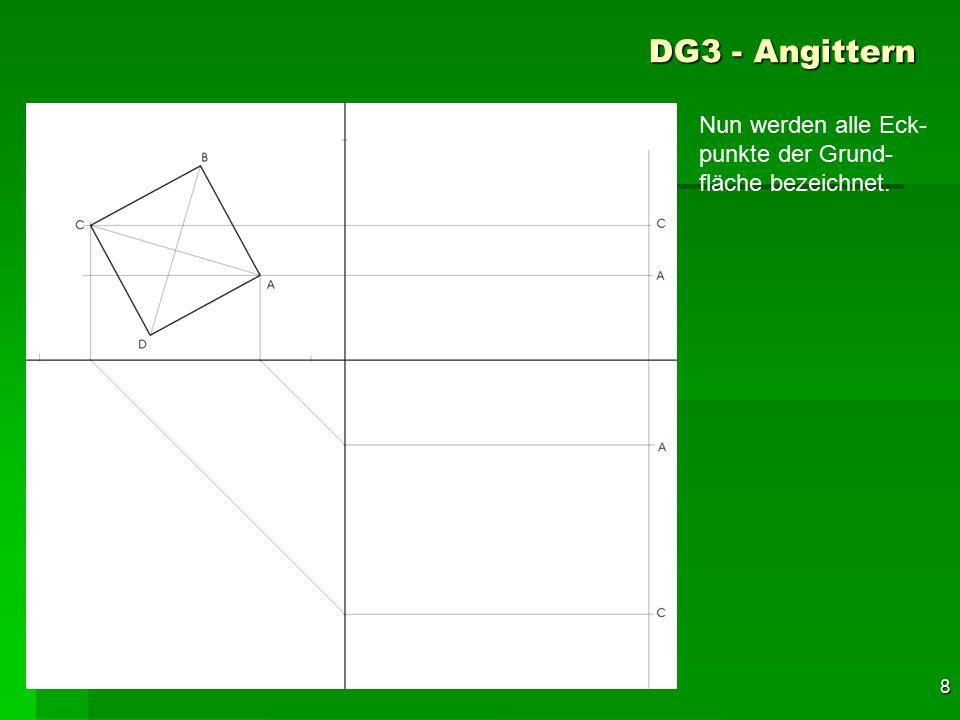 F 8 DG3 - Angittern 38 Nun werden alle Eck- punkte der Grund- fläche bezeichnet.