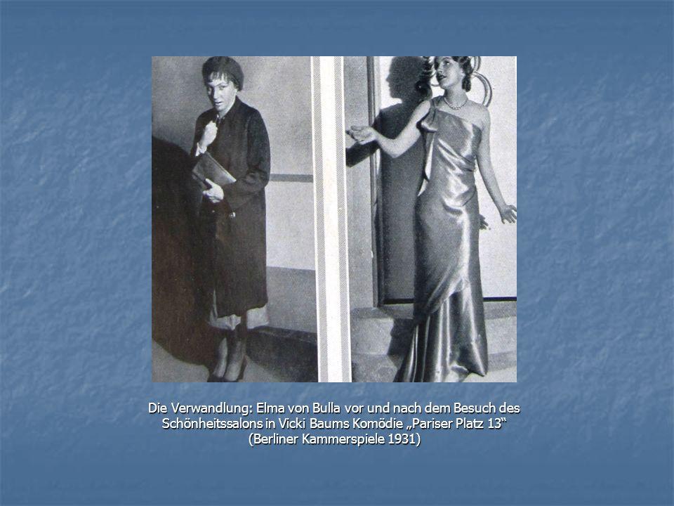 """Die Verwandlung: Elma von Bulla vor und nach dem Besuch des Schönheitssalons in Vicki Baums Komödie """"Pariser Platz 13"""" (Berliner Kammerspiele 1931)"""