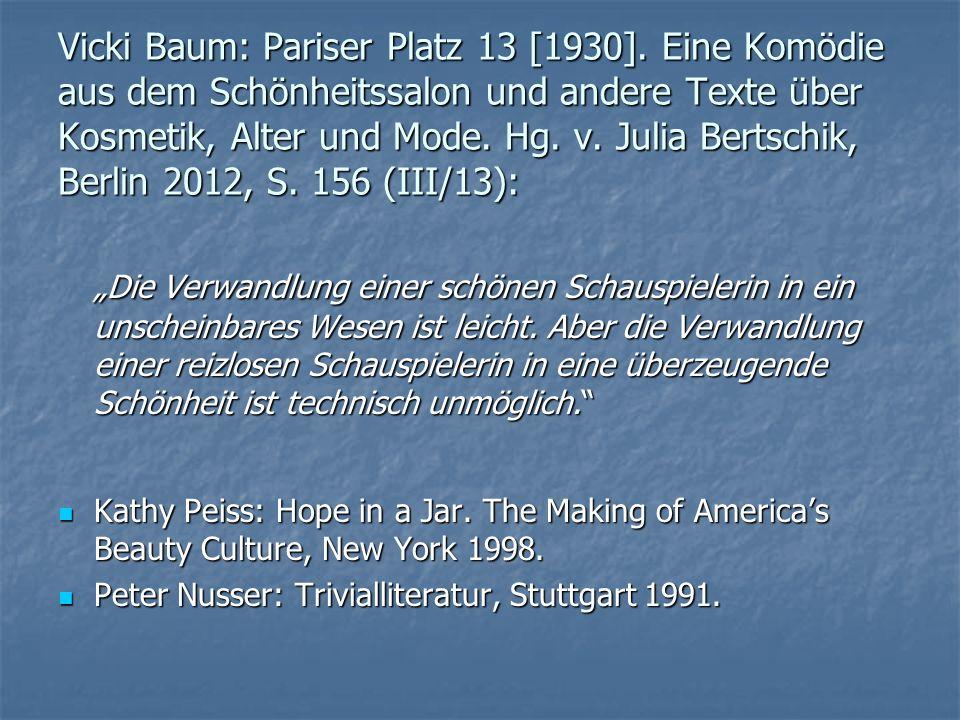 Vicki Baum: Pariser Platz 13 [1930]. Eine Komödie aus dem Schönheitssalon und andere Texte über Kosmetik, Alter und Mode. Hg. v. Julia Bertschik, Berl