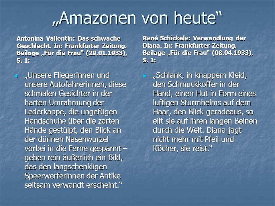 """""""Amazonen von heute"""" Antonina Vallentin: Das schwache Geschlecht. In: Frankfurter Zeitung. Beilage """"Für die Frau"""" (29.01.1933), S. 1: """"Unsere Fliegeri"""