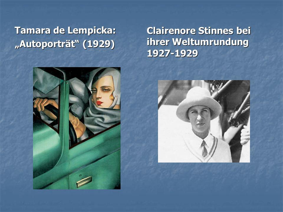 "Tamara de Lempicka: ""Autoporträt"" (1929) Clairenore Stinnes bei ihrer Weltumrundung 1927-1929"
