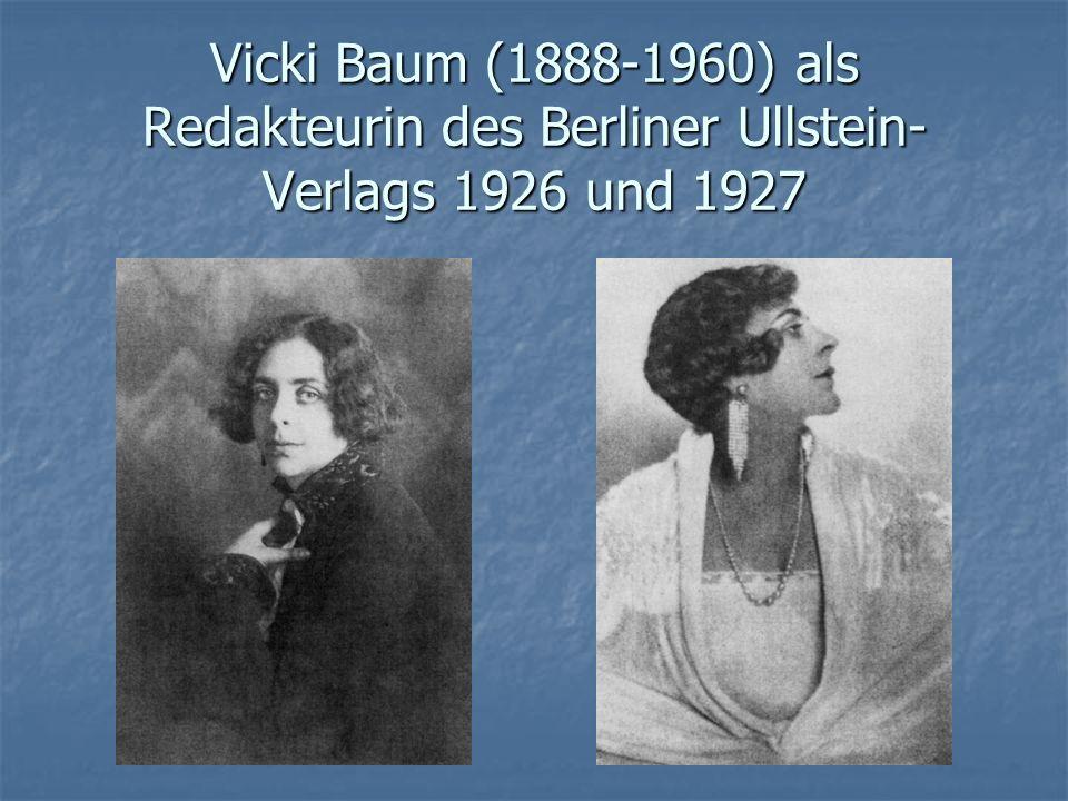 Vicki Baum (1888-1960) als Redakteurin des Berliner Ullstein- Verlags 1926 und 1927