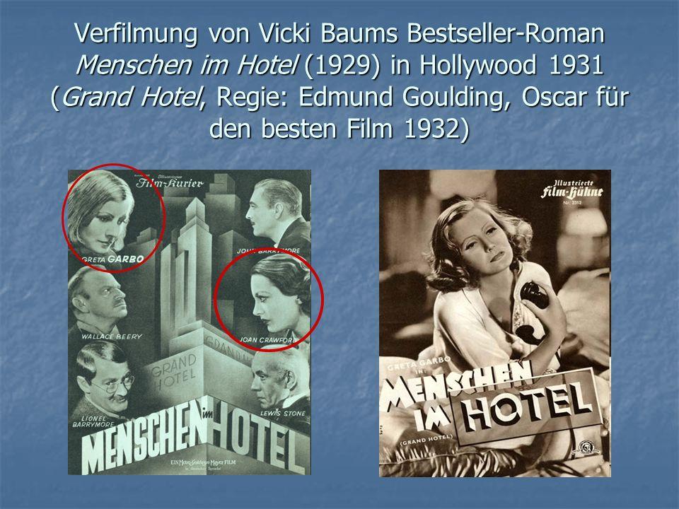 Verfilmung von Vicki Baums Bestseller-Roman Menschen im Hotel (1929) in Hollywood 1931 (Grand Hotel, Regie: Edmund Goulding, Oscar für den besten Film