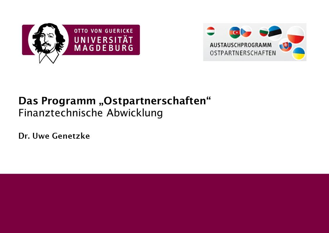 """1 Akademisches Auslandsamt1 04. Februar 2010 Das Programm """"Ostpartnerschaften"""" Finanztechnische Abwicklung Dr. Uwe Genetzke"""