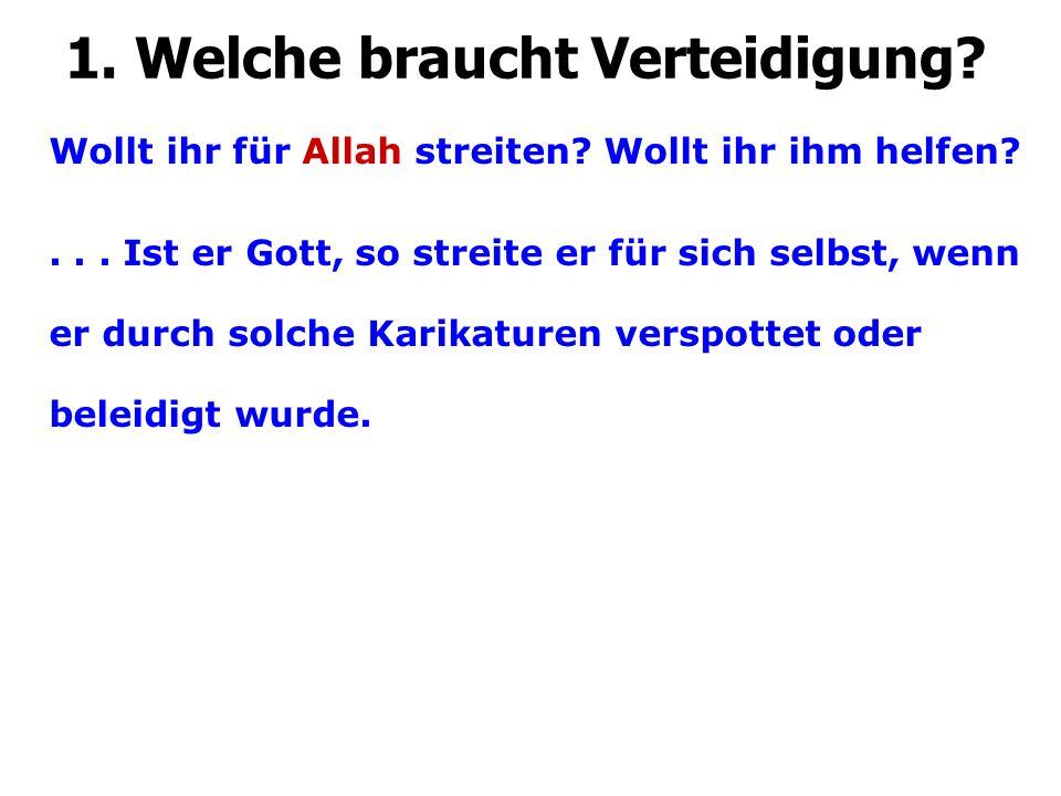 1. Welche braucht Verteidigung. Wollt ihr für Allah streiten.