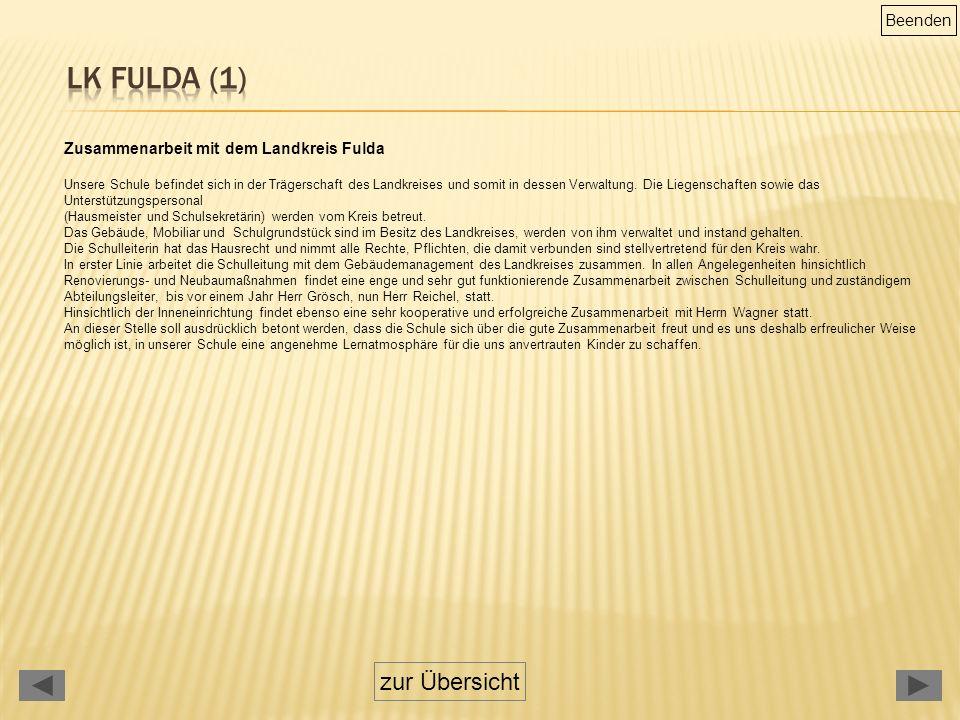 Zusammenarbeit mit dem Landkreis Fulda Unsere Schule befindet sich in der Trägerschaft des Landkreises und somit in dessen Verwaltung.