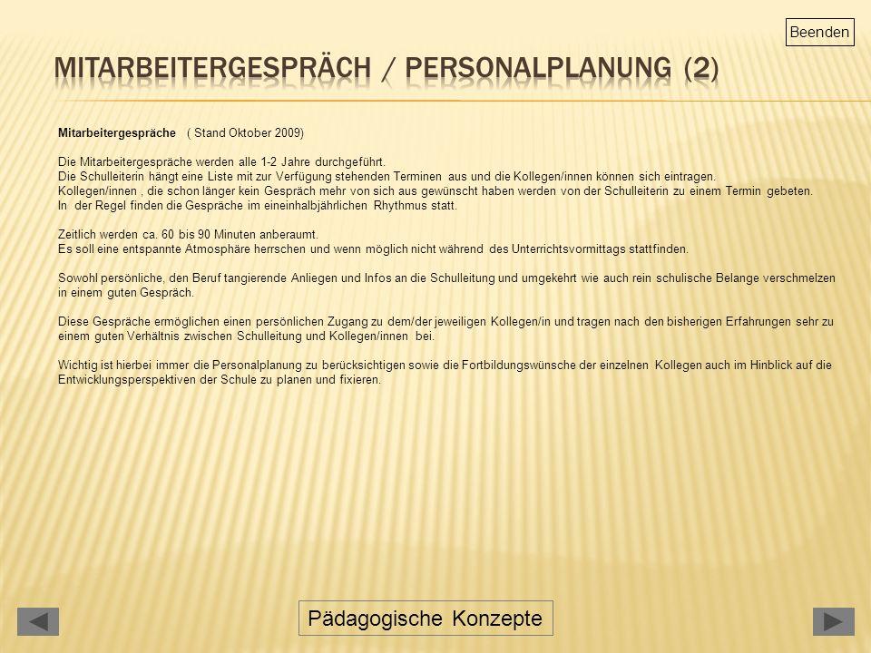 Pädagogische Konzepte Mitarbeitergespräche ( Stand Oktober 2009) Die Mitarbeitergespräche werden alle 1-2 Jahre durchgeführt.