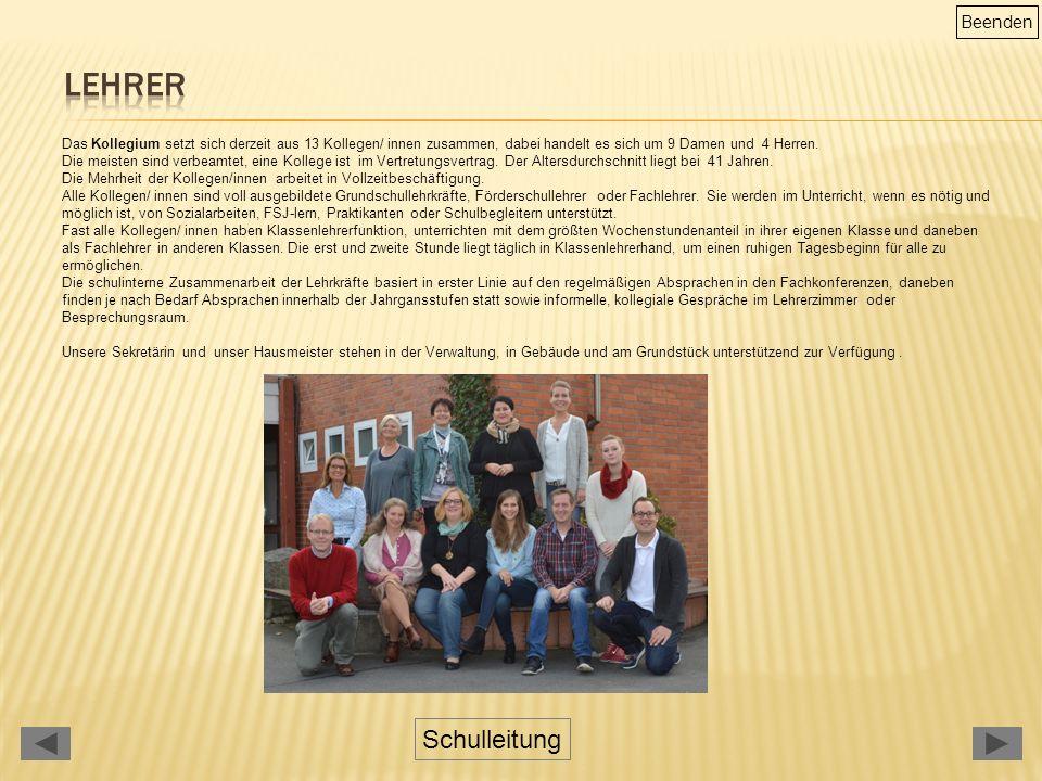 Das Kollegium setzt sich derzeit aus 13 Kollegen/ innen zusammen, dabei handelt es sich um 9 Damen und 4 Herren.