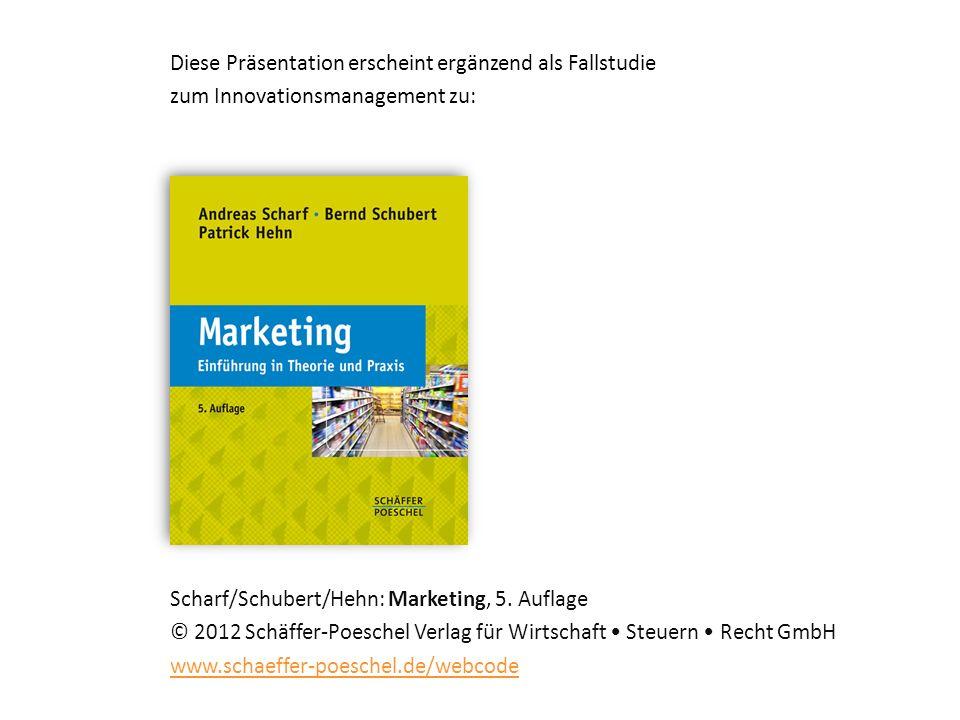 Scharf/Schubert/Hehn: Marketing, 5. Auflage © 2012 Schäffer-Poeschel Verlag für Wirtschaft Steuern Recht GmbH www.schaeffer-poeschel.de/webcode www.sc