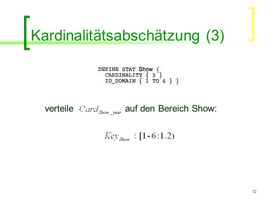12 Kardinalitätsabschätzung (3) verteile auf den Bereich Show:
