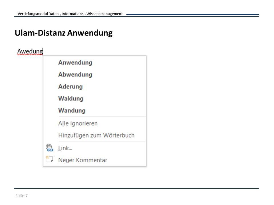 Vertiefungsmodul Daten-, Informations-, Wissensmanagement Folie 7 Ulam-Distanz Anwendung