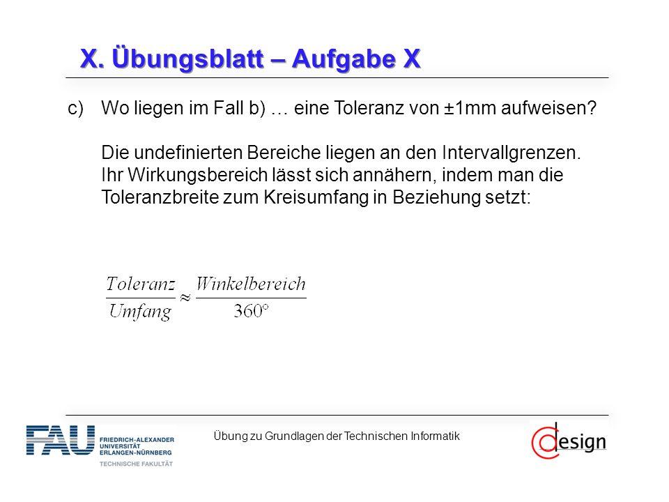 X. Übungsblatt – Aufgabe X c)Wo liegen im Fall b) … eine Toleranz von ±1mm aufweisen.