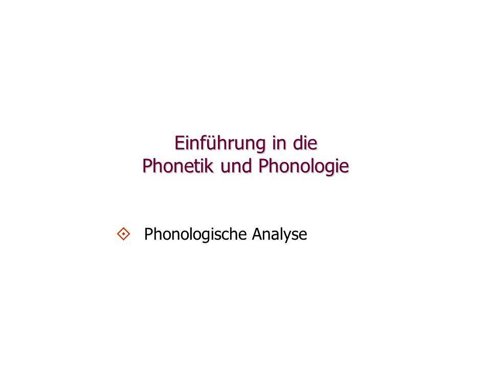Einführung in die Phonetik und Phonologie   Phonologische Analyse