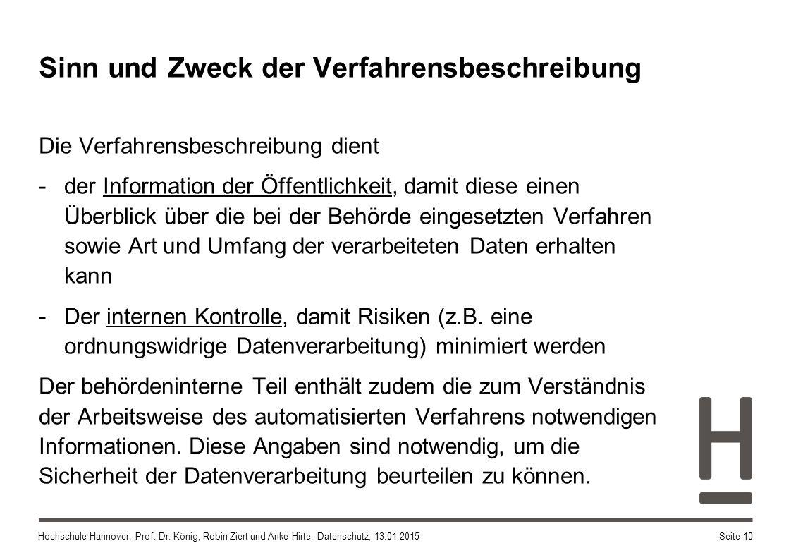 Hochschule Hannover, Prof. Dr. König, Robin Ziert und Anke Hirte, Datenschutz, 13.01.2015Seite 10 Sinn und Zweck der Verfahrensbeschreibung Die Verfah