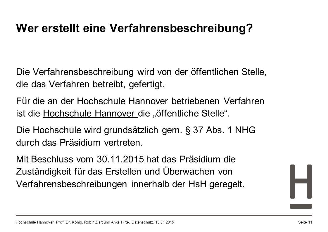 Hochschule Hannover, Prof. Dr. König, Robin Ziert und Anke Hirte, Datenschutz, 13.01.2015 Die Verfahrensbeschreibung wird von der öffentlichen Stelle,