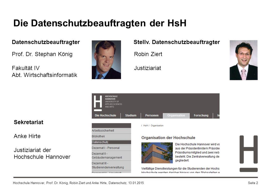 Hochschule Hannover, Prof. Dr. König, Robin Ziert und Anke Hirte, Datenschutz, 13.01.2015Seite 2 Datenschutzbeauftragter Prof. Dr. Stephan König Fakul