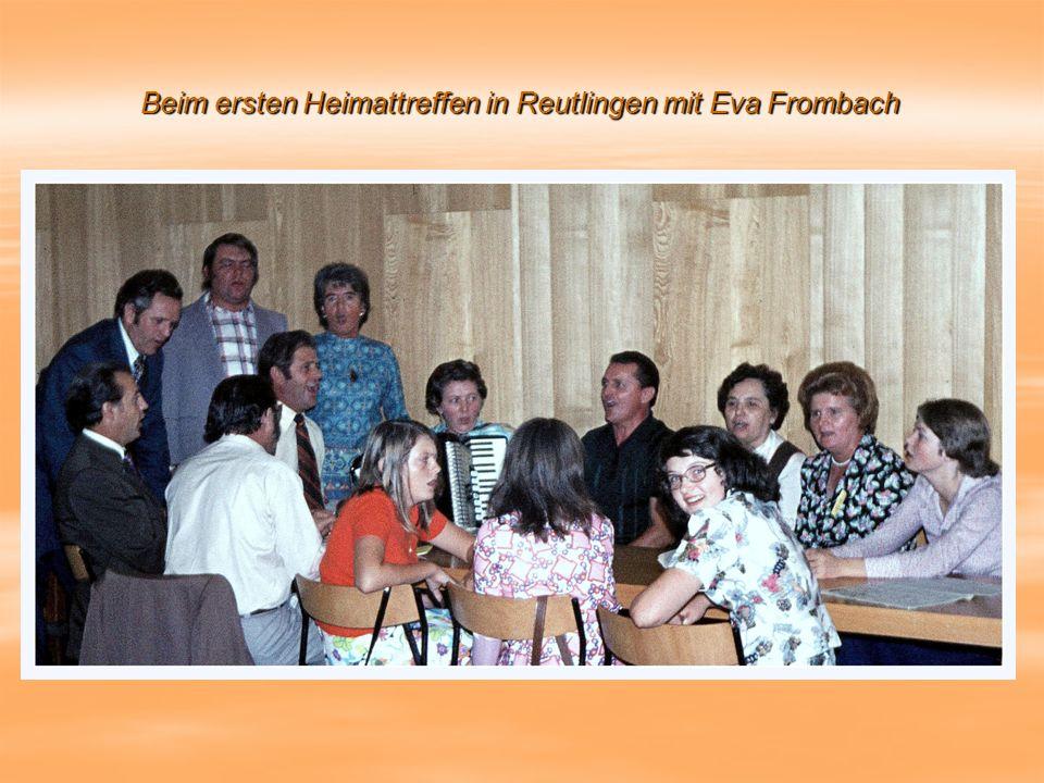 Beim ersten Heimattreffen in Reutlingen mit Eva Frombach