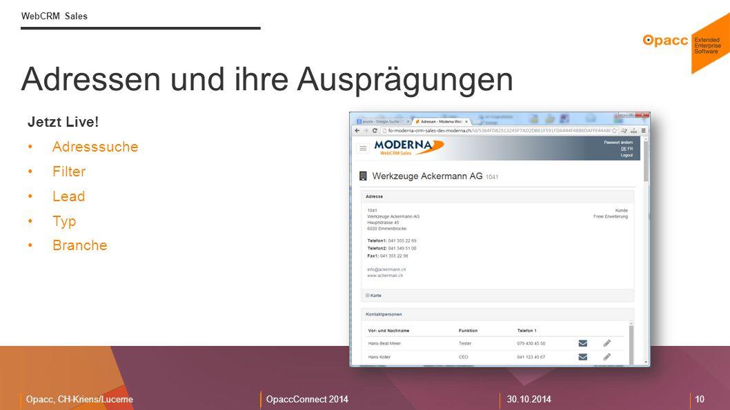 Opacc, CH-Kriens/LucerneOpaccConnect 201430.10.2014 10 Adressen und ihre Ausprägungen WebCRM Sales Jetzt Live.