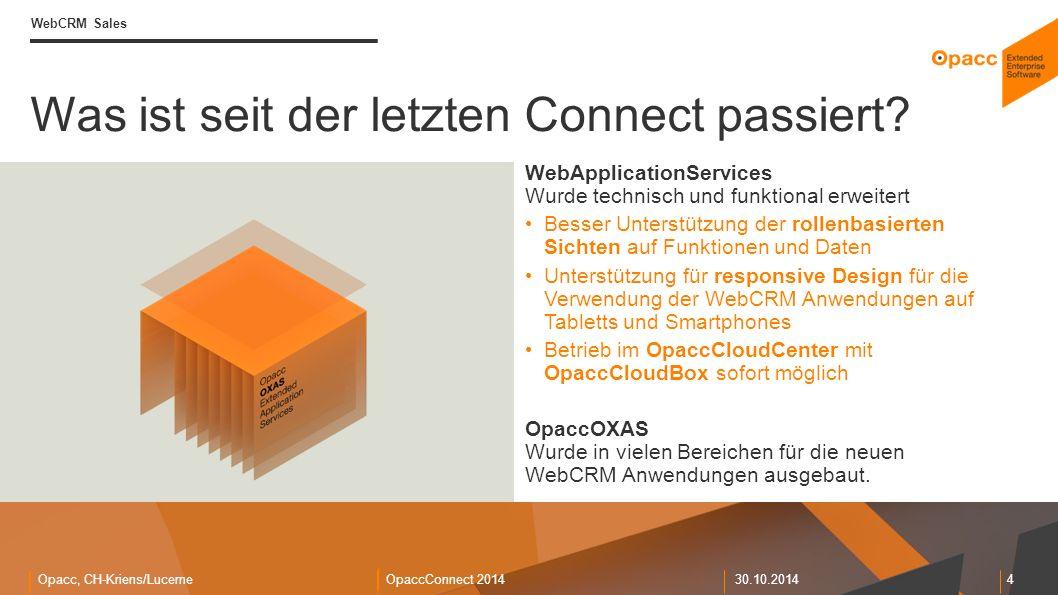 Opacc, CH-Kriens/LucerneOpaccConnect 201430.10.2014 4 Was ist seit der letzten Connect passiert.