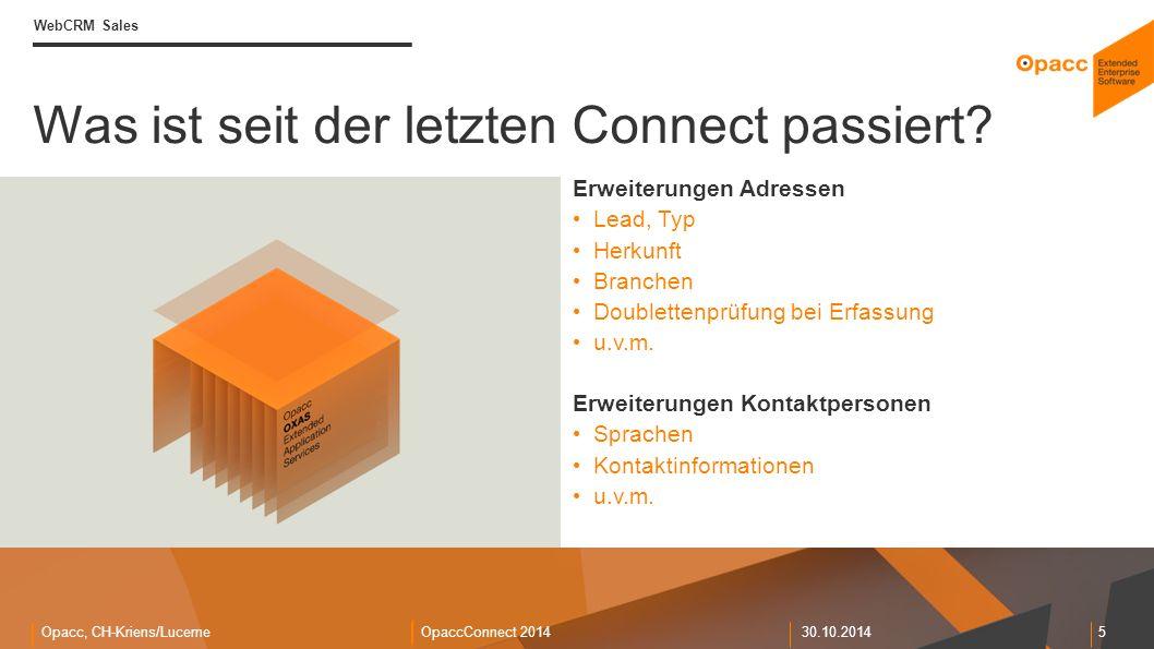 Opacc, CH-Kriens/LucerneOpaccConnect 201430.10.2014 5 Was ist seit der letzten Connect passiert.